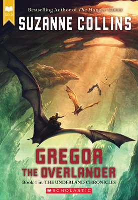 Gregor the Overlander (Scholastic Gold) (The Underland Chronicles #1) Cover Image