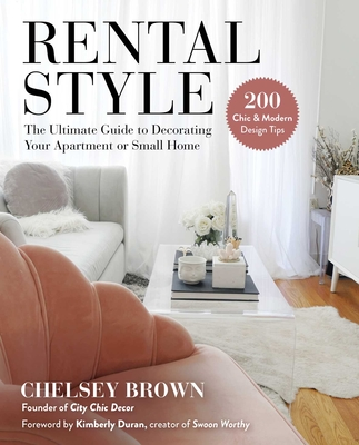 Rental Style: The Ultimate Guide to Decorating Your Apartment or Small Home Cover Image
