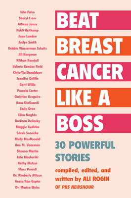 Beat Breast Cancer Like a Boss: 30 Powerful Stories Cover Image
