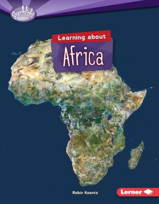 Learning about Africa (Searchlight Books (TM) -- Do You Know the Continents?) Cover Image