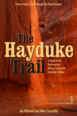 The Hayduke Trail: A Guide to the Backcountry Hiking Trail on the Colorado Plateau Cover Image