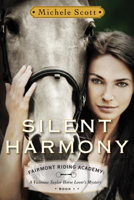 Silent Harmony: A Vivienne Taylor Horse Lover's Mystery (Fairmont Riding Academy: A Vivienne Taylor Horse Lover's Mystery #1) Cover Image