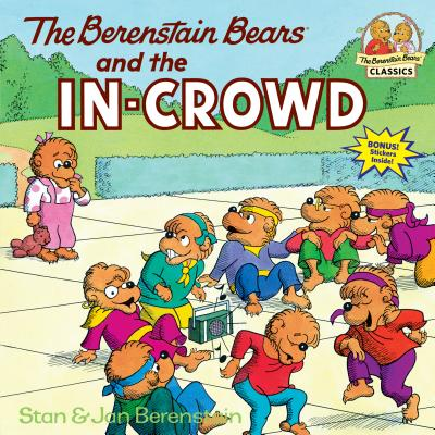 The Berenstain Bears and the In-Crowd Cover Image