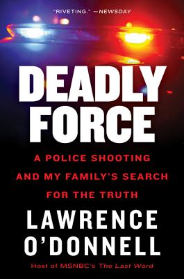 Deadly Force: A Police Shooting and My Family's Search for the Truth Cover Image