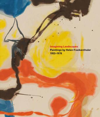 Imagining Landscapes: Paintings by Helen Frankenthaler, 1952–1976 Cover Image