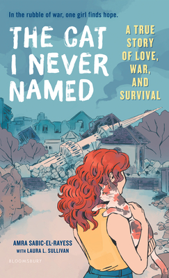 The Cat I Never Named: A True Story of Love, War, and Survival Cover Image