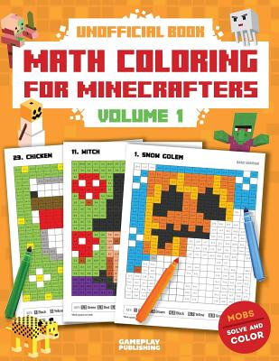 Math Coloring For Minecrafters: Addition, Subtraction, Multiplication and Division Practice Problems (Unofficial Book) Cover Image