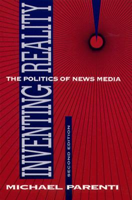 Inventing Reality: The Politics of News Media Cover Image