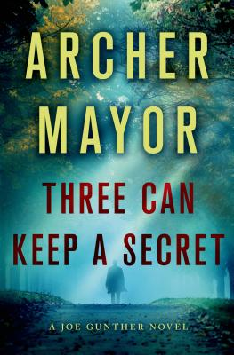 Three Can Keep a Secret: A Joe Gunther Novel (Joe Gunther Series #24) Cover Image