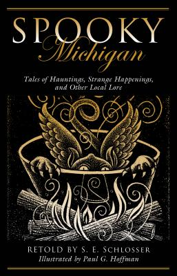 Spooky Michigan: Tales of Hauntings, Strange Happenings, and Other Local Lore, Second Edition Cover Image