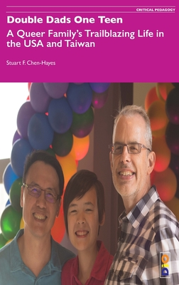 Double Dads One Teen: A Queer Family's Trailblazing Life in the USA and Taiwan Cover Image