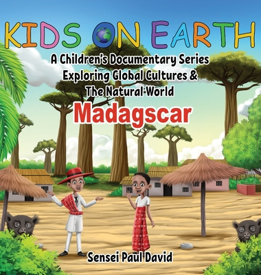 Kids On Earth: A Children's Documentary Series Exploring Global Cultures and The Natural World: Madagascar Cover Image