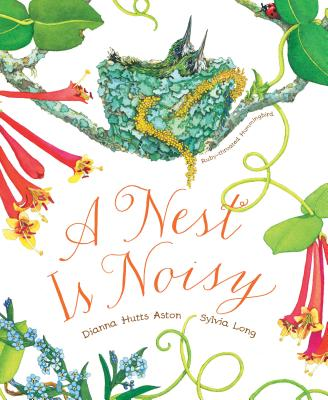 A Nest Is Noisy: (Nature Books for Kids, Children's Books Ages 3-5, Award Winning Children's Books) Cover Image