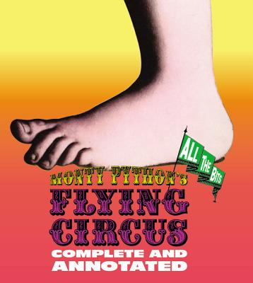 Monty Python's Flying Circus: Complete and Annotated...All the Bits Cover Image