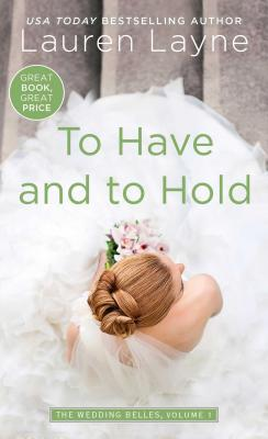 To Have and to Hold (Wedding Belles #1) Cover Image