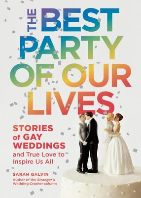 The Best Party of Our Lives: Stories of Gay Weddings and True Love to Inspire Us All Cover Image