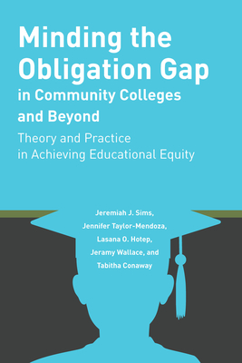 Minding the Obligation Gap in Community Colleges and Beyond: Theory and Practice in Achieving Educational Equity Cover Image