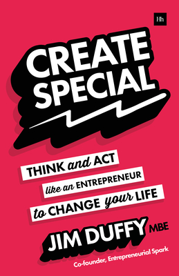 Create Special: Think and ACT Like an Entrepreneur to Change Your Life Cover Image