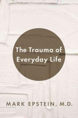 The Trauma of Everyday Life Cover Image