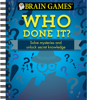 Brain Games - Who Done It?: Solve Mysteries and Unlock Secret Knowledge Cover Image