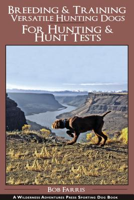 Breeding and Training Versatile Hunting Dogs: The Navhda Way Cover Image