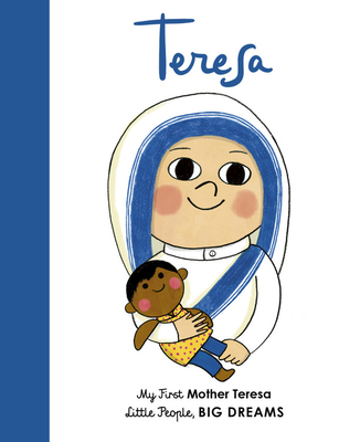 Mother Teresa: My First Mother Teresa (Little People, BIG DREAMS #15) Cover Image