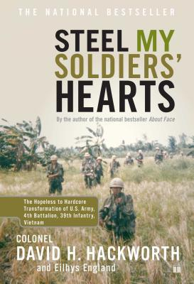 Steel My Soldiers' Hearts: The Hopeless to Hardcore Transformation of U.S. Army, 4th Battalion, 39th Infantry, Vietnam Cover Image