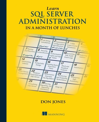 Learn SQL Server Administration in a Month of Lunches: Covers Microsoft SQL Server 2005-2014 Cover Image