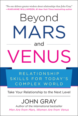Beyond Mars and Venus: Relationship Skills for Today's Complex World Cover Image