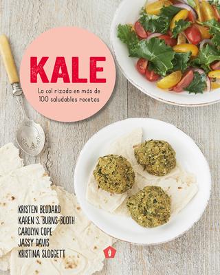 Kale: La col rizada en más de 100 saludables recetas Cover Image