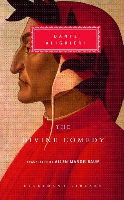 The Divine Comedy: Inferno; Purgatorio; Paradiso (in one volume) (Everyman's Library Classics Series) Cover Image