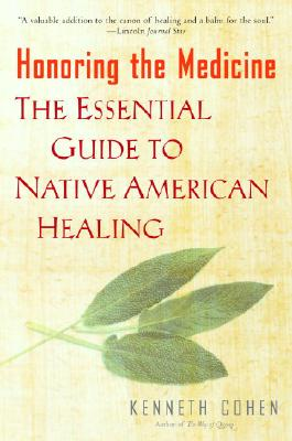 Honoring the Medicine: The Essential Guide to Native American Healing Cover Image