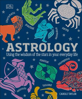 Astrology: Using the Wisdom of the Stars in Your Everyday Life Cover Image