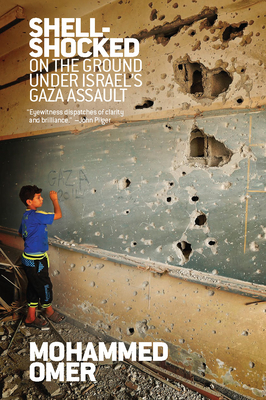 Shell Shocked: On the Ground Under Israel's Gaza Assault Cover Image