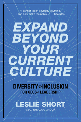 Expand Beyond Your Current Culture: Diversity and Inclusion for Ceos and Leadership Cover Image