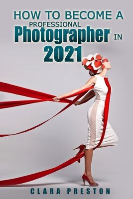 How to Become a Professional Photographer in 2021 Cover Image