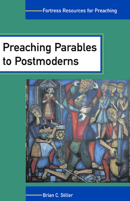 Preaching Parables to Postmoderns Cover