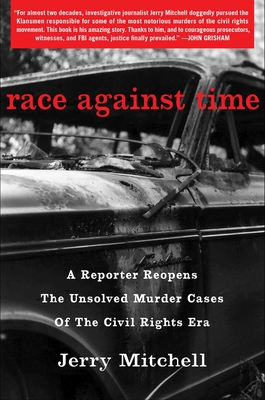 Race Against Time: A Reporter Reopens the Unsolved Murder Cases of the Civil Rights Era Jerry Mitchell, S&S, $28,