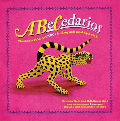 Abecedarios: Mexican Folk Art ABCs in English and Spanish (First Concepts in Mexican Folk Art) Cover Image