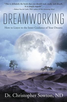 Dreamworking: How to Listen to the Inner Guidance of Your Dreams Cover Image