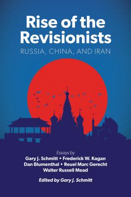 Rise of the Revisionists: Russia, China, and Iran (American Enterprise Institute) Cover Image