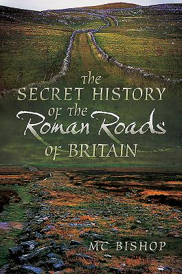 The Secret History of the Roman Roads of Britain Cover Image