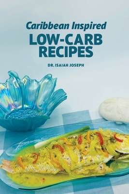 Caribbean Inspired Low-Carb Recipes Cover Image