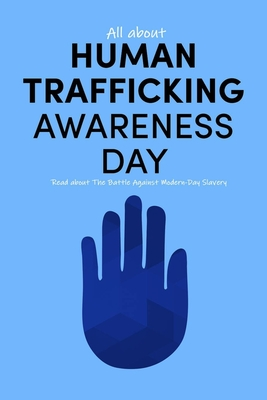 All about Human Trafficking Awareness Day: Read about The Battle Against Modern-Day Slavery: End Human Trafficking Cover Image