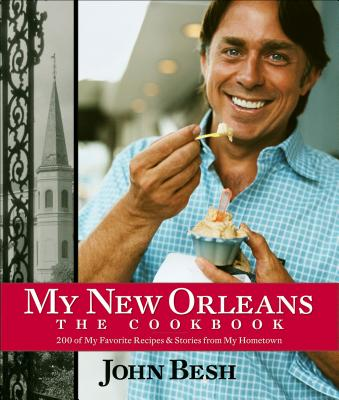 My New Orleans: The Cookbook (John Besh #1) Cover Image