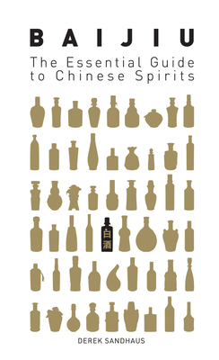 Baijiu: The Essential Guide to Chinese Spirits Cover Image