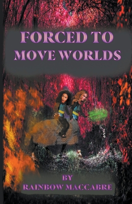 Forced to Move Worlds Cover Image