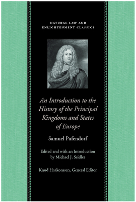 An Introduction to the History of the Principal Kingdoms and States of Europe (Natural Law and Enlightenment Classics) Cover Image