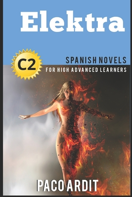 Spanish Novels: Elektra (Spanish Novels for High Advanced Learners C2) Cover Image