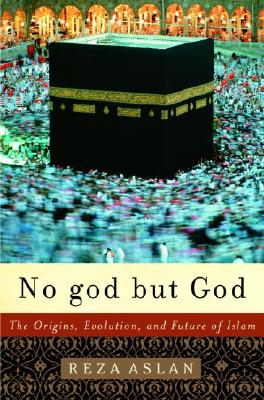 No god but God: The Origins, Evolution, and Future of Islam Cover Image